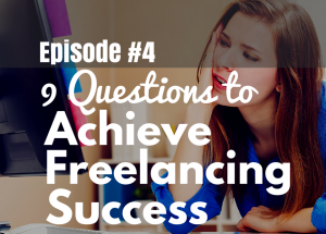 Freelancing Success--9 Questions to Know If You Have What It Takes