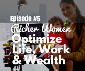 Richer Women Optimize Life, Work and Wealth