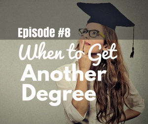 Should You Go Back to School and Get Another Degree