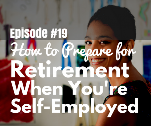 How to Retire When You're Self-Employed