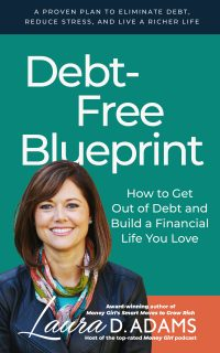 Debt-Free Blueprint-How to Get Out of Debt and Build a Financial Life You Love